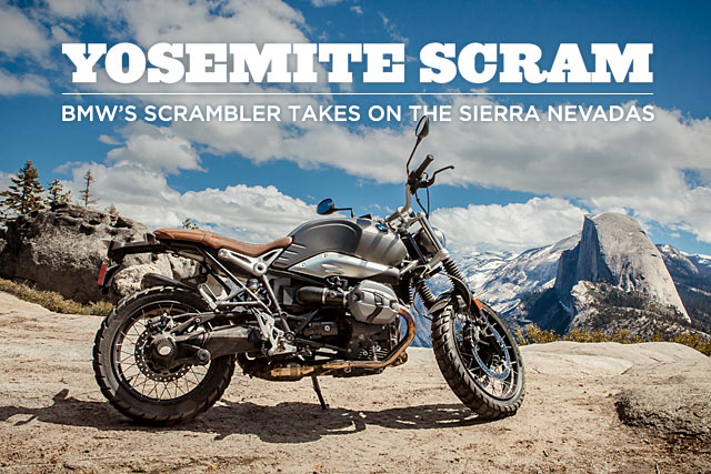 Yosemite Scram Bmw S R Ninet Scrambler Takes On The Sierra Nevadas